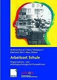 Arbeitsort Schule: Organisations- und arbeitspsychologische Perspektiven (uniscope. Die SGO-Stiftung für praxisnahe Managementforschung)