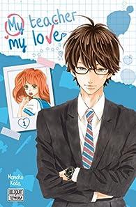 My teacher, my love, tome 1 par Momoko Koda