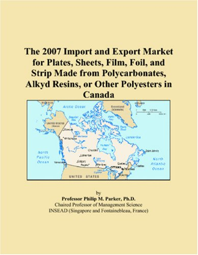 The 2007 Import and Export Market for Plates, Sheets, Film, Foil, and Strip Made from Polycarbonates, Alkyd Resins, or Other Polyesters in Canada