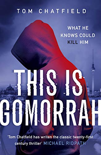 This is Gomorrah: the dark web threatens one innocent man by [Chatfield, Tom]