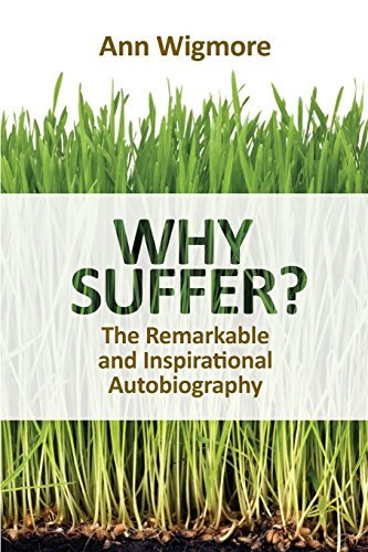 Portada del libro Why Suffer? by Ann Wigmore (2013-01-18)