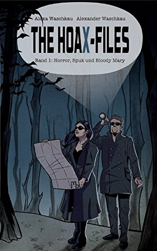 The HoaX-Files: Band 1: Horror, Spuk und Bloody Mary