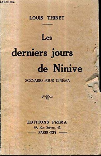 LES DERNIERS JOURS DE NINIVE - SCENARIO POUR CINEMA + ENVOI DE L'AUTEUR .