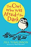 The Owl Who Was Afraid of the Dark (Character Classics) by Jill Tomlinson