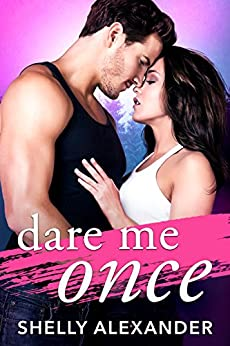 Dare Me Once (Angel Fire Falls Book 1) by [Alexander, Shelly]