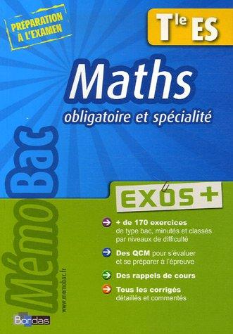 Maths Te ES : Obligatoire et spécialité, Exos +