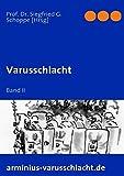 Varusschlacht: Band II -