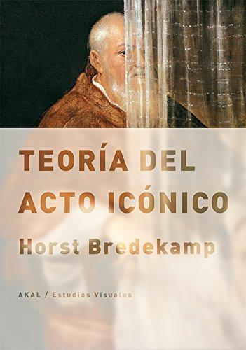 Teoría del acto icónico por H. BREDEKAMP