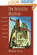 #8: The Volatility Machine: Emerging Economics and the Threat of Financial Collapse