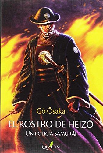 El rostro de Heizo : un policía samurái