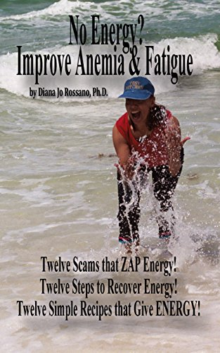 No Energy? Improve Anemia & Fatigue: Twelve Scams that ZAP Energy! Twelve Steps to Recover Energy! Twelve Simple Recipes that Give ENERGY! (English Edition) Pil-food