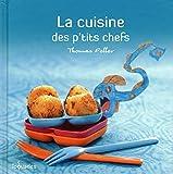 cuisine des p'tits chefs (La) | Feller, Thomas (1973-....). Auteur