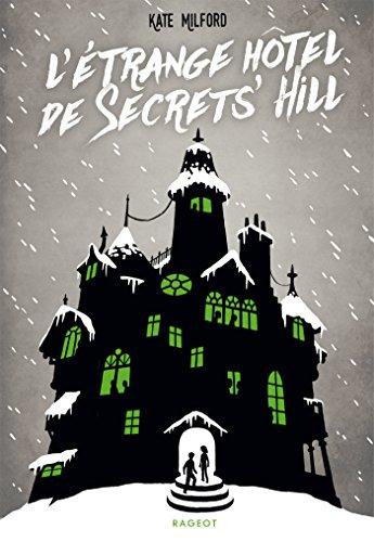 L'étrange hôtel de Secrets' Hill par Kate Milford