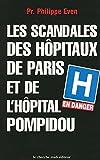 Telecharger Livres Les Scandales des hopitaux Paris et de l hopital Pompidou (PDF,EPUB,MOBI) gratuits en Francaise