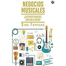 Negocios musicales (Tomo I): ¿Se puede vivir del arte en el Perú? (Spanish Edition)