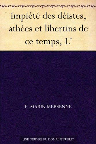 Couverture du livre impiété des déistes, athées et libertins de ce temps, L'