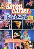 Aaron Carter - Aaron's Party ... Live in Concert - Aaron Carter