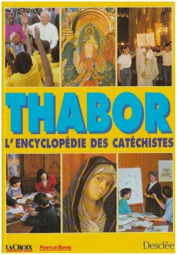 Thabor : L'encyclopédie des catéch...