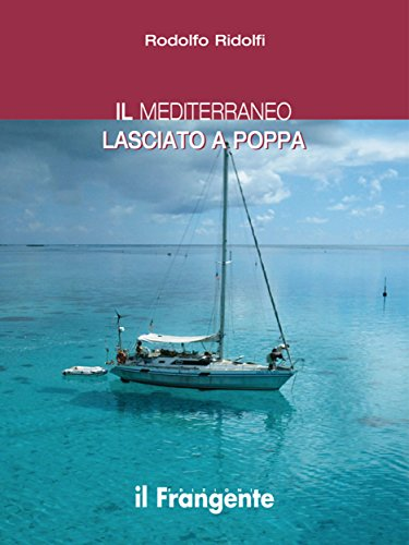 Il Mediterraneo lasciato a poppa (Italian Edition)