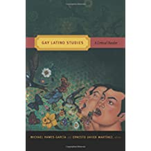Gay Latino Studies: A Critical Reader (Critical Reader (Paperback))