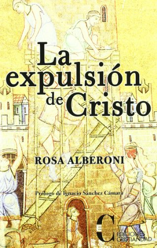 Expulsion de cristo, la por Rosa Alberoni
