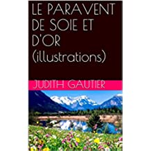 LE PARAVENT DE SOIE ET D'OR (illustrations) (French Edition)
