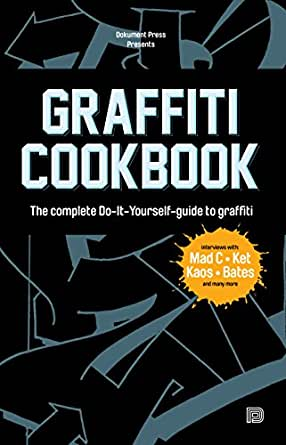 Graffiti cookbook the complete do it yourself guide to graffiti enter your mobile number or email address below and well send you a link to download the free kindle app then you can start reading kindle books on your solutioingenieria Choice Image