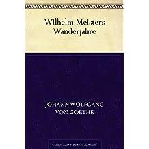 Wilhelm Meisters Wanderjahre (German Edition)
