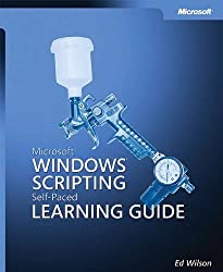 Microsoft?? Windows?? Scripting Self-Paced Learning Guide by Ed Wilson (2004-05-04)