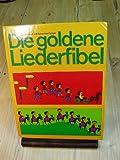 Die goldene Liederfibel