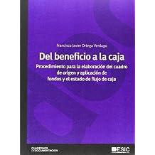 Del beneficio a la caja. Procedimiento para la elaboración del cuadro  de origen y aplicación de fondos y el estado de flujo de caja (Libros profesionales)