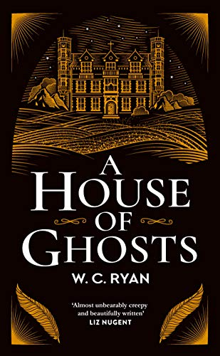 A House of Ghosts: A gripping murder mystery set in a haunted house by [Ryan, W. C.]