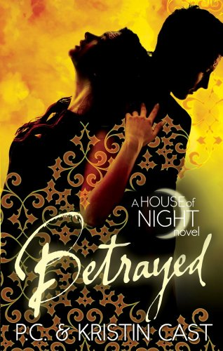 Betrayed: Number 2 in series (House of Night) (English Edition)