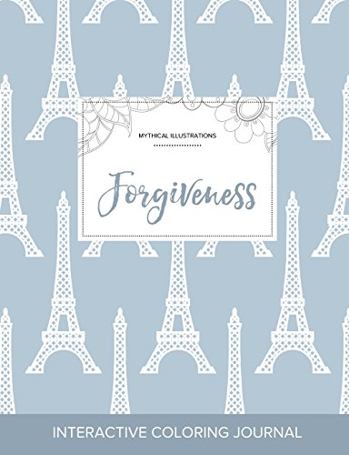 Adult Coloring Journal: Forgiveness (Mythical Illustrations, Eiffel Tower)