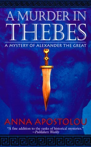 A Murder in Thebes (St. Martin's Minotaur Mysteries) by Anna Apostolou (1999-12-03)