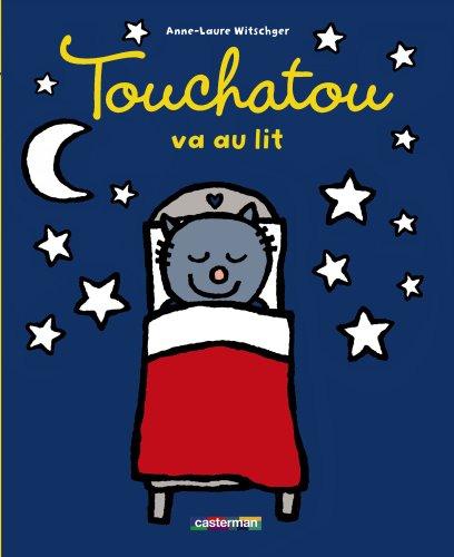 Touchatou va au lit par Anne-Laure Witschger