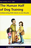 The Human Half of Dog Training: Collaborating with Clients to Get Results (English Edition)