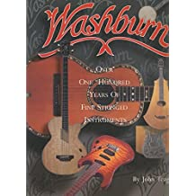 Washburn: Over 100 Years of Fine Stringed Instruments by John Teagle (1995-07-24)