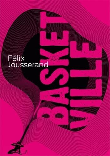 Basketville : Tu peux toujours courir par Félix Jousserand