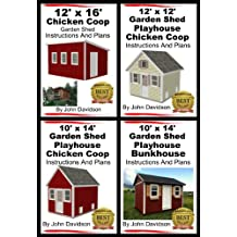4 Garden Shed Plan Books 10' x 14', 12' x 16', 12' x 12', 10' x 14' Step By Step Pictures, Videos, Instructions and Plans (English Edition)
