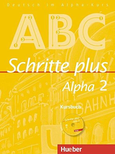 Schritte plus Alpha 2: Deutsch als Fremdsprache / Kursbuch mit Audio-CD