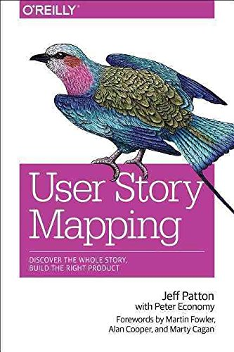 [(User Story Mapping : Building Better Products Using Agile Software Design)] [By (author) Jeff Patton ] published on (October, 2015)