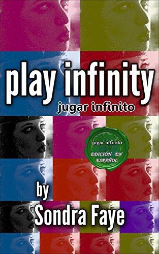 jugar infinito (play infinity) por Sondra Faye