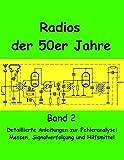 Radios der 50er Jahre Band 2: Detaillierte Anleitungen zur Fehleranalyse: Messen, Signalverfolgung und Hilfsmittel