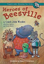Heroes of Beesville (Coach John Wooden for Kids) by John Wooden (2006-01-01)