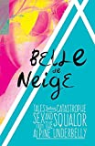 Belle de Neige: Tales of Catastrophe, Sex and Squalor from the Alpine Underbelly by Belle De Neige (2013-12-12)