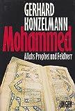 Mohammed - Allahs Prohet und Feldherr - Gerhard Konzelmann