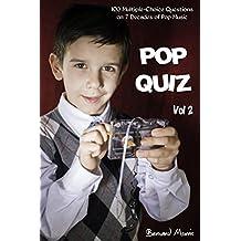 Pop Quiz Vol 2: 100 Multiple-Choice Questions on 7 Decades of Pop Music (Rock, Pop, 50s, 60s, 70s, 80s, 90s, 00s, Indie, Punk Rock, New Wave, Rap, Grunge, Country, Soul, Glam Rock, Folk, Brit Pop)