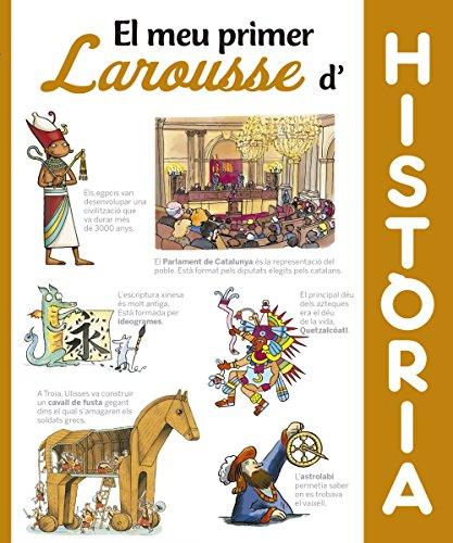 Descargar Libro El Meu Primer Larousse D´Història (Larousse - Infantil / Juvenil - Catalán - A Partir De 5/6 Años) de Larousse Editorial