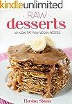 Simple & Light Raw Desserts: 40+ Low-...